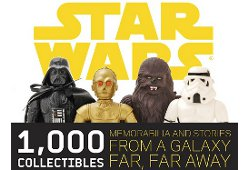 1,000 Collectibles Memorabilia and Stories from a Galaxy far, far away