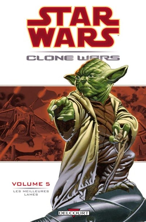 Clone Wars Vol. 05 : Les Meilleures Lames