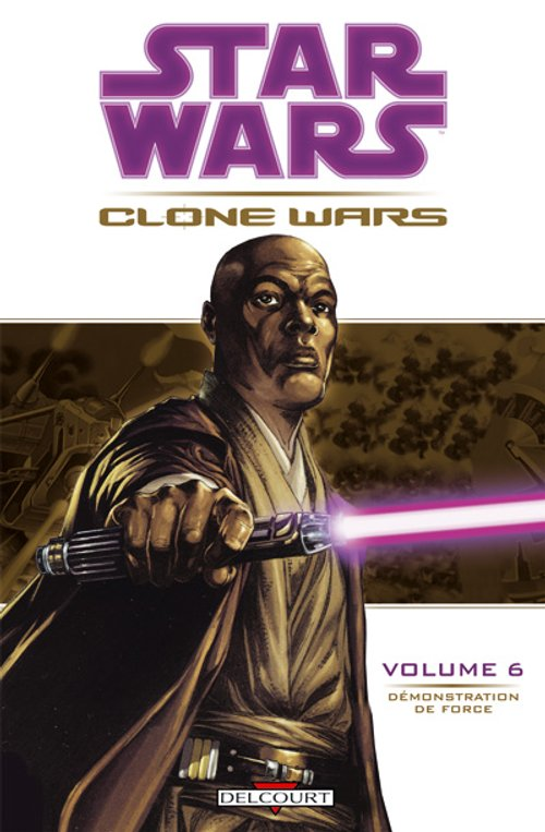 Clone Wars Vol. 06 : Démonstration de Force