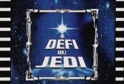 Le Défi du Jedi Le Grand Jeu de la Guerre des Etoiles