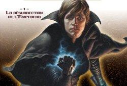 L'Empire des Ténèbres Vol. 1 : La Résurrection de l'Empereur