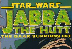 Jabba the Hutt - The Gaar Suppoon Hit