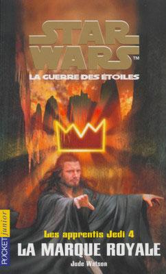 Les Apprentis Jedi Vol.04 : La marque royale
