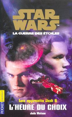 Les Apprentis Jedi Vol.06 : L'heure du choix