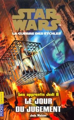 Les Apprentis Jedi Vol.08 : Le jour du jugement