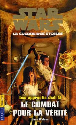 Les Apprentis Jedi Vol.09 : Le combat pour la vérité