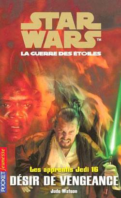 Les Apprentis Jedi Vol.16 : Désir de vengeance