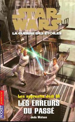 Les Apprentis Jedi Vol.18 : Les erreurs du passé