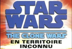 The Clone Wars Vol.02 : En territoire Inconnu