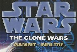 The Clone Wars Vol.04 : Gambit - Infiltré