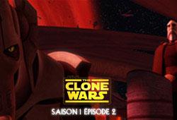 The Clone Wars S01E02 - L'Aube du Malveillant